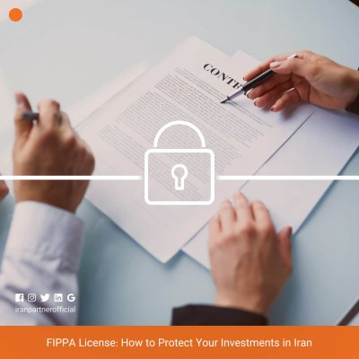 Fippa License - FIPPA License: How to Protect Your Investments in Iran